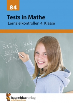 84 Tests in Mathe - Lernzielkontrollen 4.Klasse